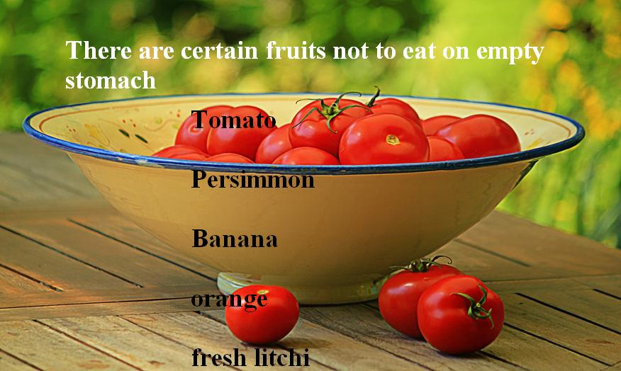 Some fruits not to eat on empty stomach